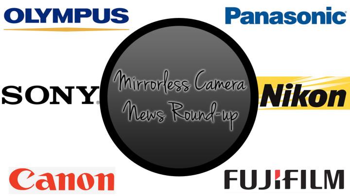 Mirrorless Camera News Round-Up: Full frame NEX, two new Fujis and more!