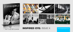 Check out Inspired Eye: Issue 10 – Developing the eyes, hearts and minds of photographers
