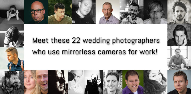 Meet These 22 Wedding Photographers Who've Gone Mirrorless!