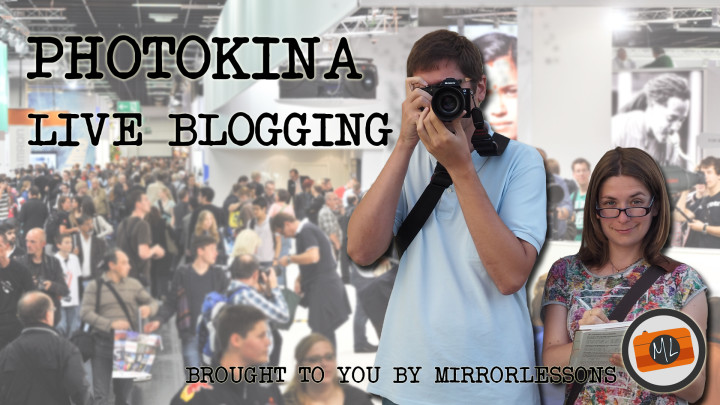 Ready for Photokina 2016? Make sure to follow our live blogging!