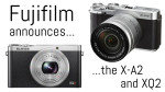 Elation for Entry-Level Photographers – The new Fujifilm X-A2 and XQ2 are here