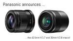 Panasonic announces the 30mm f/2.8 macro and 42.5mm f/1.7 prime lenses!