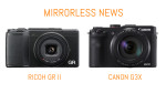 Mirrorless News: Ricoh GR II and Canon G3X Announced