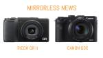 Mirrorless News: Ricoh GR II and Canon G3X Announced