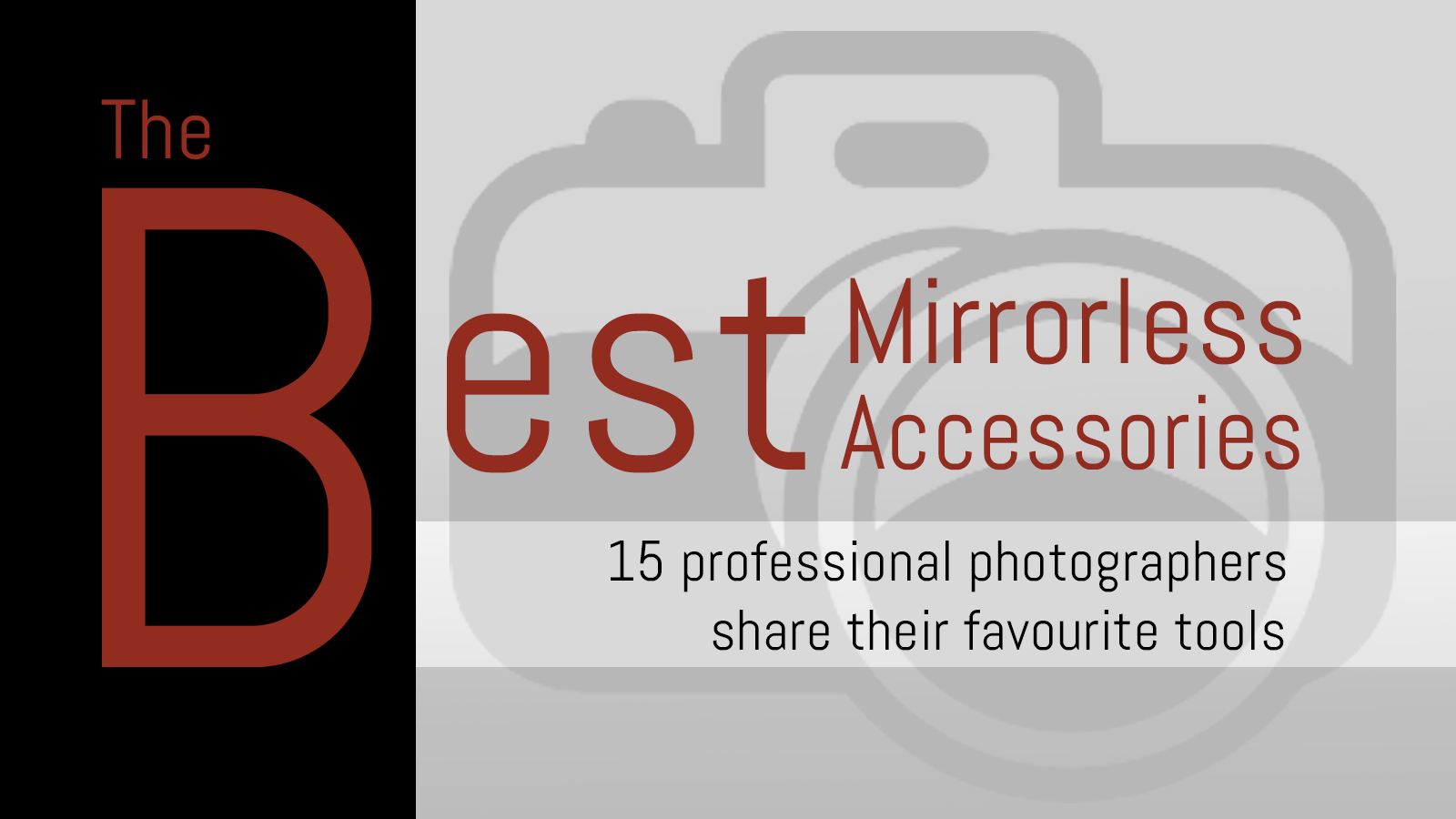 best mirrorless accessories
