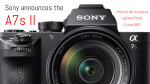 The new Sony A7s II updates its predecessor with internal 4K recording and 5-axis IBIS