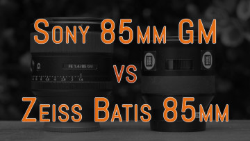 Sony 85mm GM 1.4 vs Zeiss Batis 85mm 1.8: Portraits with E-mount lenses