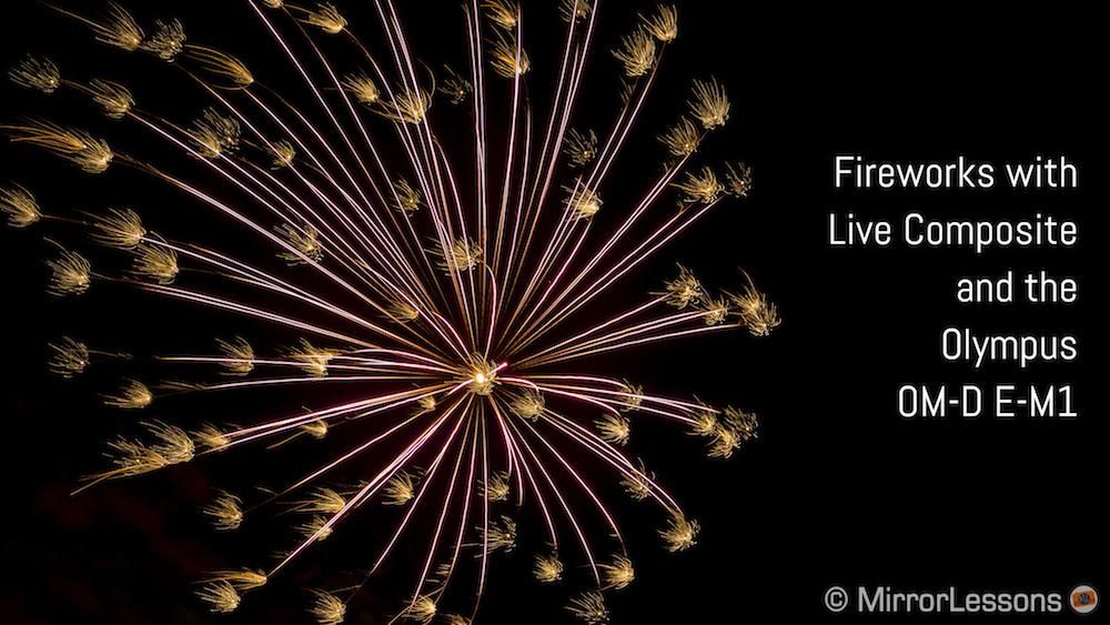 live composite fireworks olympus om-d e-m1